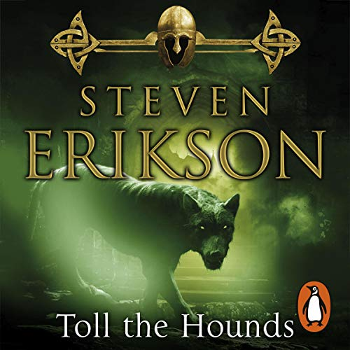 Toll the Hounds     The Malazan Book of the Fallen 8              By:                                                                                                                                 Steven Erikson                               Narrated by:                                                                                                                                 Michael Page                      Length: 44 hrs     15 ratings     Overall 4.7