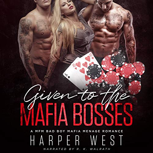 Given to the Mafia Bosses Audiobook By Harper West cover art