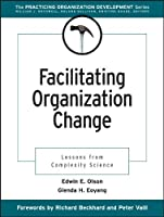 Facilitating Organization Change: Lessons from Complexity Science by Edwin E. Olson Glenda H. Eoyang(2001-02-07)