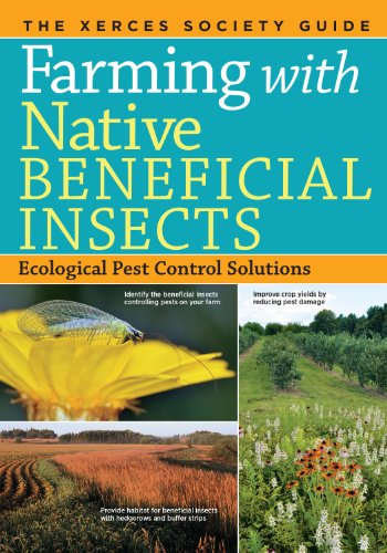 Farming with Native Beneficial Insects: Ecological...