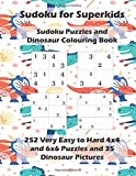 Sudoku for Superkids - Sudoku Puzzles and Dinosaur Colouring Book - 252 Very Easy to Hard 4x4 + 6x6 Puzzles and 35 Dinosaur Pictures: Lots of Very ... to Entertain Your Kids For Days If Not Weeks!