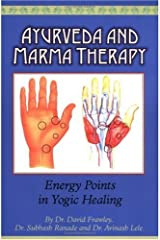 Ayurveda and Marma Therapy: Energy Points in Yogic Healing Kindle Edition