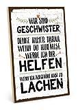 TypeStoff Holzschild mit Spruch – WIR SIND Geschwister