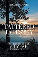Tattered Tapestry: Poetry of Life, Death and Living