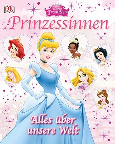 Disney Prinzessinnen: Alles über unsere Welt