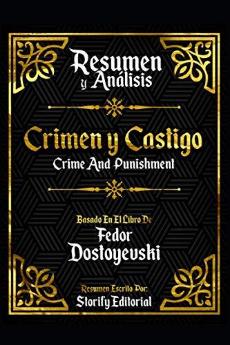 Resumen Y Analisis: Crimen Y Castigo (Crime And Punishment) - Basado En El Libro De Fedor Dostoyevski