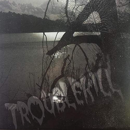 Troublekill