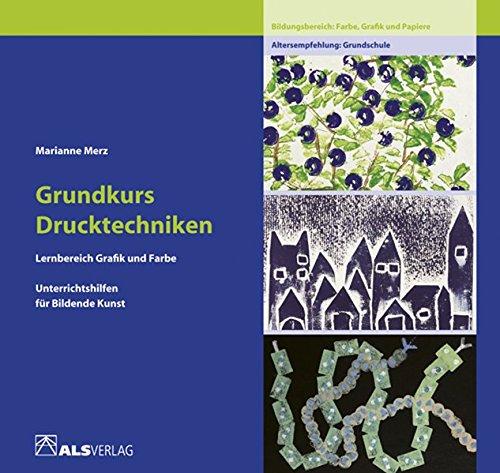 Unterrichtshilfen für Bildende Kunst in der Grundschule, Bd.2, Grundkurs Drucktechniken: Lernbereich Grafik (ALS-Studio-Reihe)