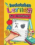 Buchstaben Lernen für Linkshänder: Alphabet inkl. Groß- und Kleinbuchstaben lernen für Kinder