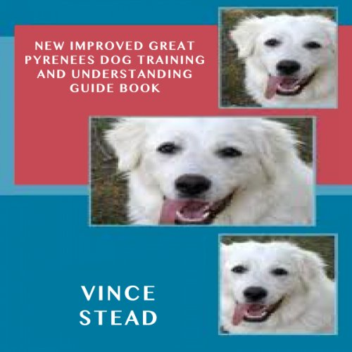 New Improved Great Pyrenees Dog Training and Understanding Guide Book cover art