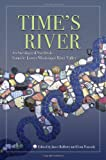 Time's River: Archaeological Syntheses from the Lower Mississippi Valley (Dan Josselyn Memorial Publication (Paperback))