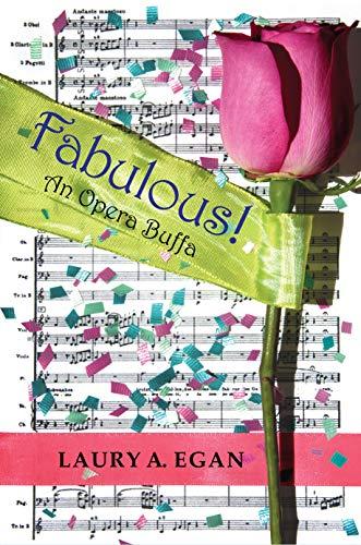 Fabulous!: An Opera Buffa by [Laury Egan]
