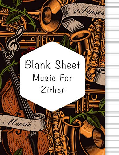 Blank Sheet Music For Zither: Music Manuscript Paper, Clefs Notebook, composition notebook, Blank Sheet Music Compositio, (8.5 x 11 IN) 110 Pages, 110 ... | Gifts Standard for students / Professionals