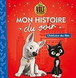 VOLT - Mon Histoire du Soir - L'histoire du film - Disney