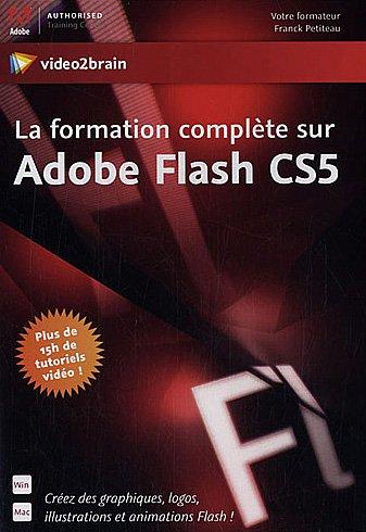 La Formation complète sur Adobe Flash CS5 - Créez des graphiques, logos, illustrations et animations Flash ! Plus de 15h de tutoriels viédo !