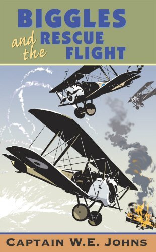 Biggles and the Rescue Flight by W E Johns (4-Feb-1993) Paperback