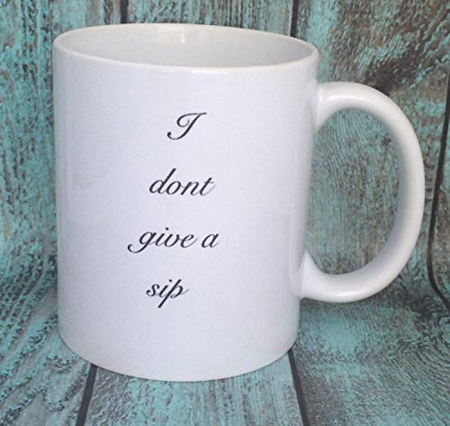 N\A No doy un sorbo Taza de café Taza Divertida Taza de Oferta Taza descarada Taza Mala Apto para lavavajillas