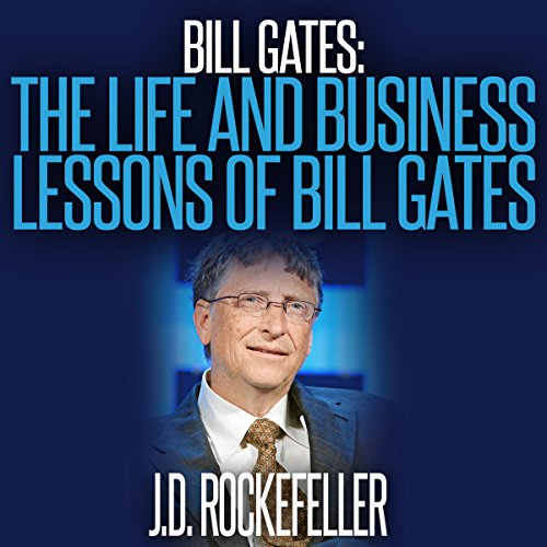 Bill Gates: The Life and Business Lessons of Bill Gates audiobook cover art