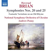 Brian: Symphonies Nos. 20 And 25 by National Symphony Orchestra Of Ukraine (2011-07-26)