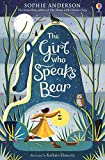 The Girl Who Speaks Bear - Anderson, Sophie