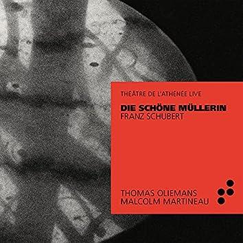 Schubert: Die schöne Müllerin (Live at Théâtre de l'Athénée)