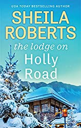 Christmas Books: The Lodge on Holly Road by Sheila Roberts. christmas books, christmas novels, christmas literature, christmas fiction, christmas books list, new christmas books, christmas books for adults, christmas books adults, christmas books classics, christmas books chick lit, christmas love books, christmas books romance, christmas books novels, christmas books popular, christmas books to read, christmas books kindle, christmas books on amazon, christmas books gift guide, holiday books, holiday novels, holiday literature, holiday fiction, christmas reading list, christmas authors