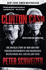 Clinton Cash The Untold Story of How and Why Foreign Governments and Businesses Helped Make Bill and Hillary Rich