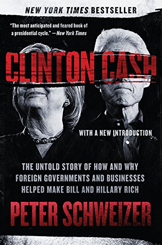 Compare Textbook Prices for Clinton Cash: The Untold Story of How and Why Foreign Governments and Businesses Helped Make Bill and Hillary Rich Reprint Edition ISBN 9780062369291 by Schweizer, Peter