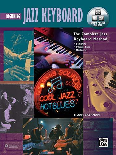 The Complete Jazz Keyboard Method: Beginning Jazz Keyboard: (incl. DVD): Beginning Jazz Keyboard, Book & Online Video/Audio (Complete Method)