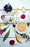 BABY BURP! VOL.2 (20 ingeniosas y nutritivas papillas para bebés): Baby food recipes.(Spanish Edition)