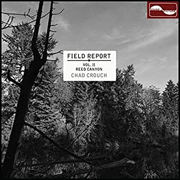 Field Report, Vol. II: Reed Canyon