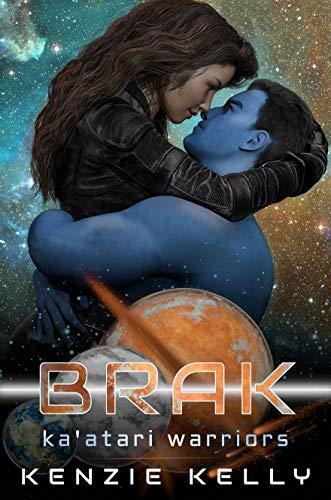 Brak: A SciFi Alien Warrior Romance (Ka'atari Warriors Book 2) (English Edition)