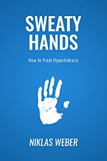 Sweaty Hands: How to Treat Hyperhidrosis