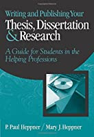 Writing and Publishing Your Thesis, Dissertation, and Research: A Guide for Students in the Helping Professions (Research, Statistics, Program Evaluation) by Puncky Paul Heppner Mary J. Heppner(2003-07-21)