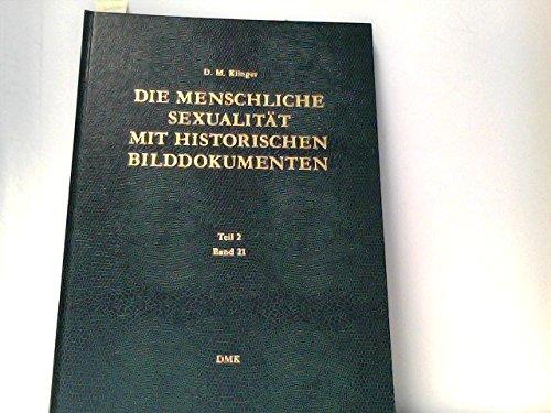 DIE MENSCHLICHE SEXUALITÄT MIT HISTORISCHEN BILDDOKUMENTEN. Band 21 Teil 2. WEIBLICHE UND MÄNNLICHE HOMOSEXUALITÄT. Human Sexuality with Early Photographic Documents.