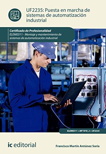 Puesta en marcha de sistemas de automatización industrial. ELEM0311 - Montaje y mantenimiento de sistemas de automatización industrial