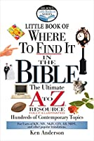 Little Book of Where to Find It in the Bible: The Ultimate A-To-Z Resource (Nelson's Little Book Series)