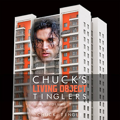 Chuck's Living Object Tinglers: Volume 2 audiobook cover art