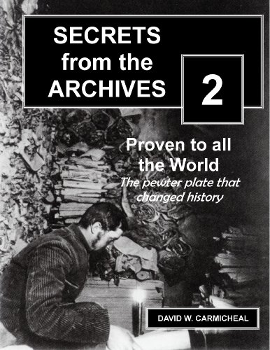 Proven to All the World: The Pewter Plate that Changed History (Short non-fiction work) (Secrets from the Archives Book 2)