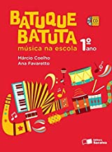 Batuque Batuta. Música na Escola. 1º Ano