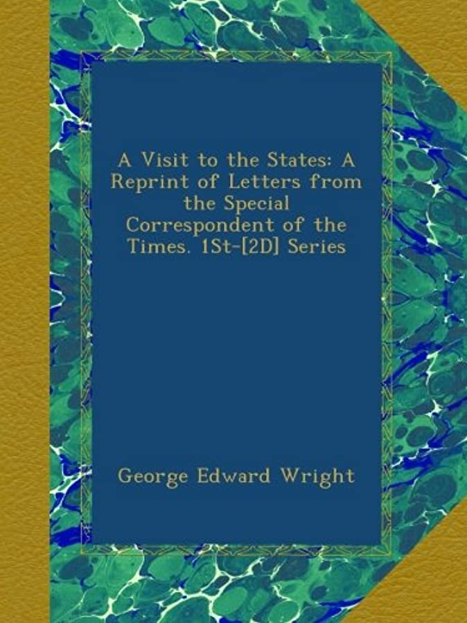 無駄に売上高風味A Visit to the States: A Reprint of Letters from the Special Correspondent of the Times. 1St-[2D] Series