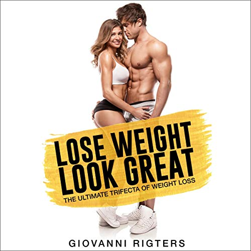 Lose Weight Look Great audiobook cover art