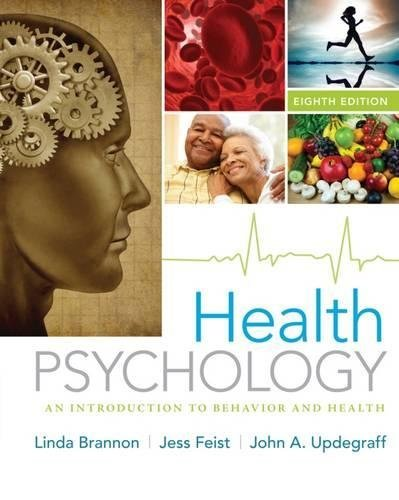 Health Psychology: An Introduction to Behavior and Health by Brannon, Linda Published by Cengage Learning 8th (eighth) edition (2013) Hardcover