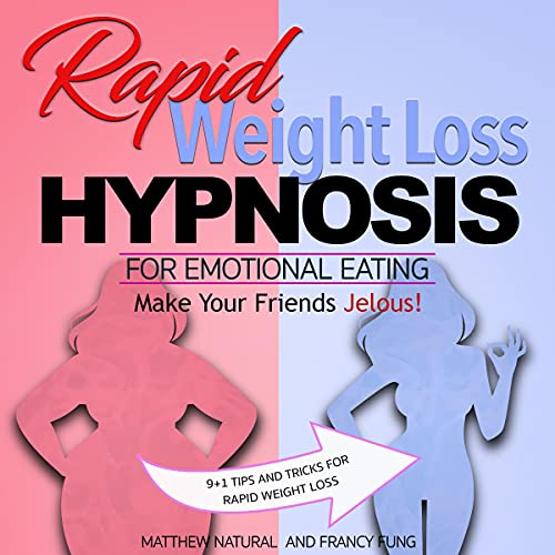 Listen Rapid Weight Loss Hypnosis for Emotional Eating: The Secret Guide for Body Love & Quickly Burn Fat w audio book