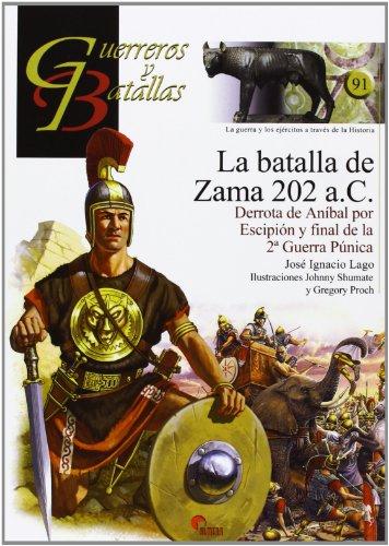 Batalla de Zama 202 a.C. (Guerreros Y Batallas)
