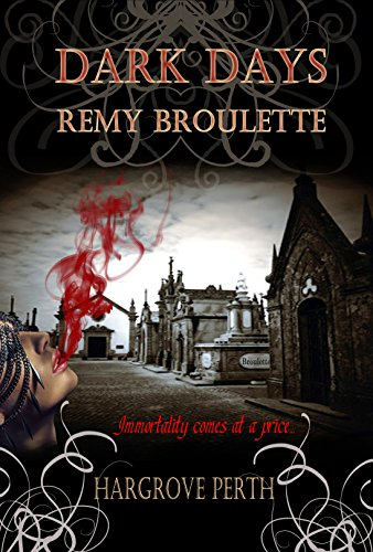 Dark Days Remy Broulette