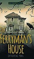 The Ferryman's House (The Ferryman's Tales)