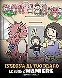 Insegna al tuo drago le buone maniere: (Teach Your Dragon Manners) Una simpatica storia per bambini, per insegnare loro le buone maniere, il rispetto e il giusto modo di comportarsi.: 23