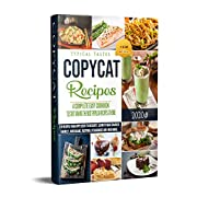 Copycat Recipes: A Complete Easy Cookbook to start making the most Popular Recipes at Home.110 Recipes from Appetizers to Desserts. Learn to make Cracker Barrel's, Cheesecake, FastFood, Steakhouses,