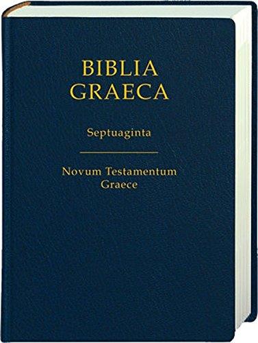 Biblia Graeca: Septuaginta; Novum Testamentum Graece